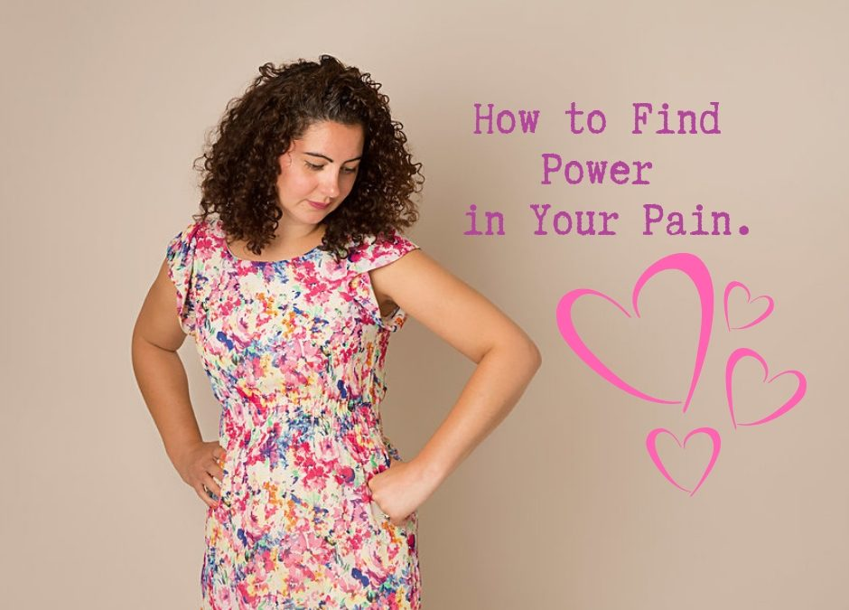 How to Find Power in Your Pain.