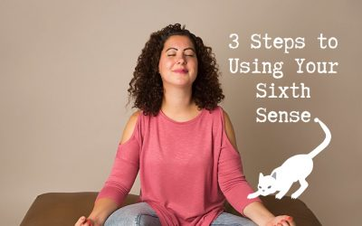 3 Steps to Using Your Sixth Sense.