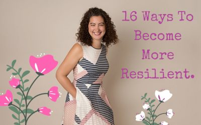 16 Ways To Become Resilient.