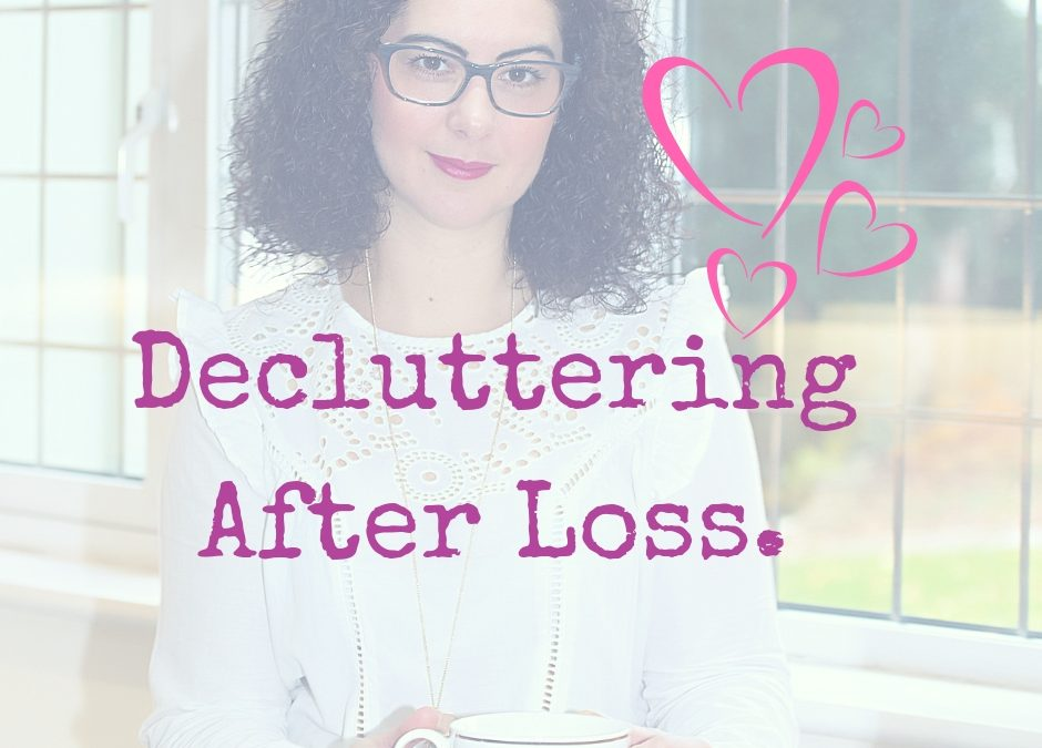 Decluttering After Loss.