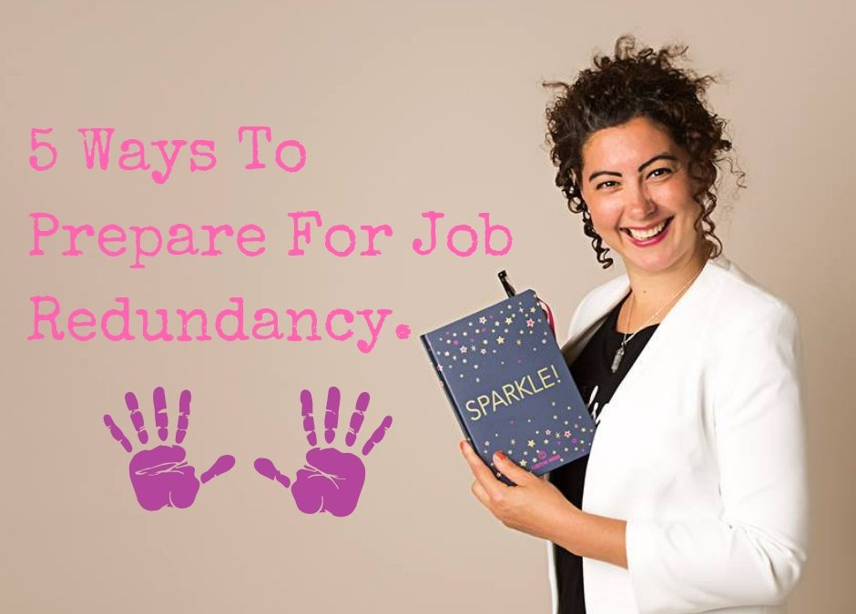 5 Ways to Prepare for Job Redundancy.