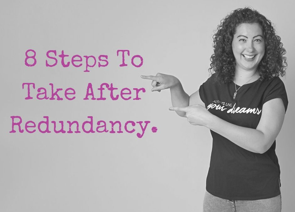 8 Steps To Take After Redundancy.