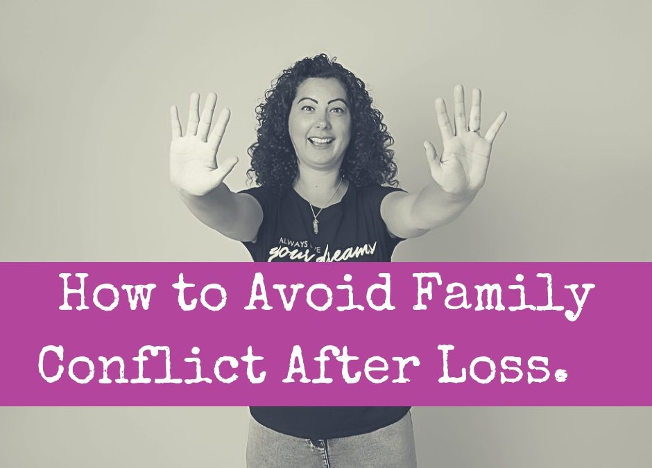 How to Avoid Family Conflict after Loss.