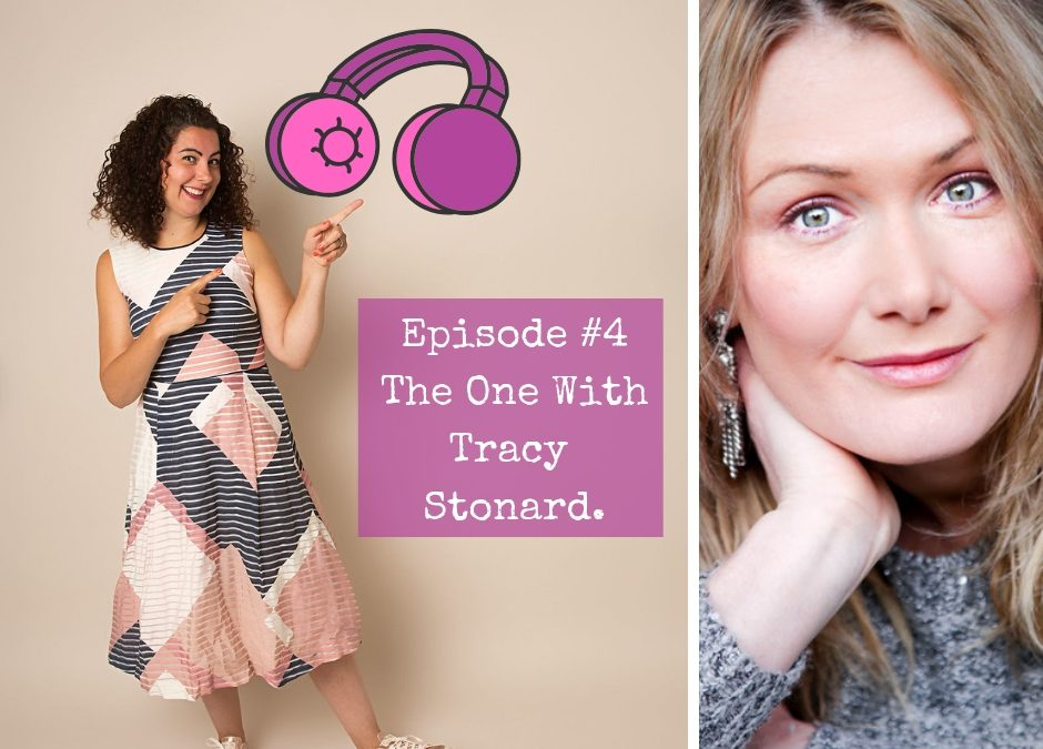 Episode #4. The One with Tracy Stonard.