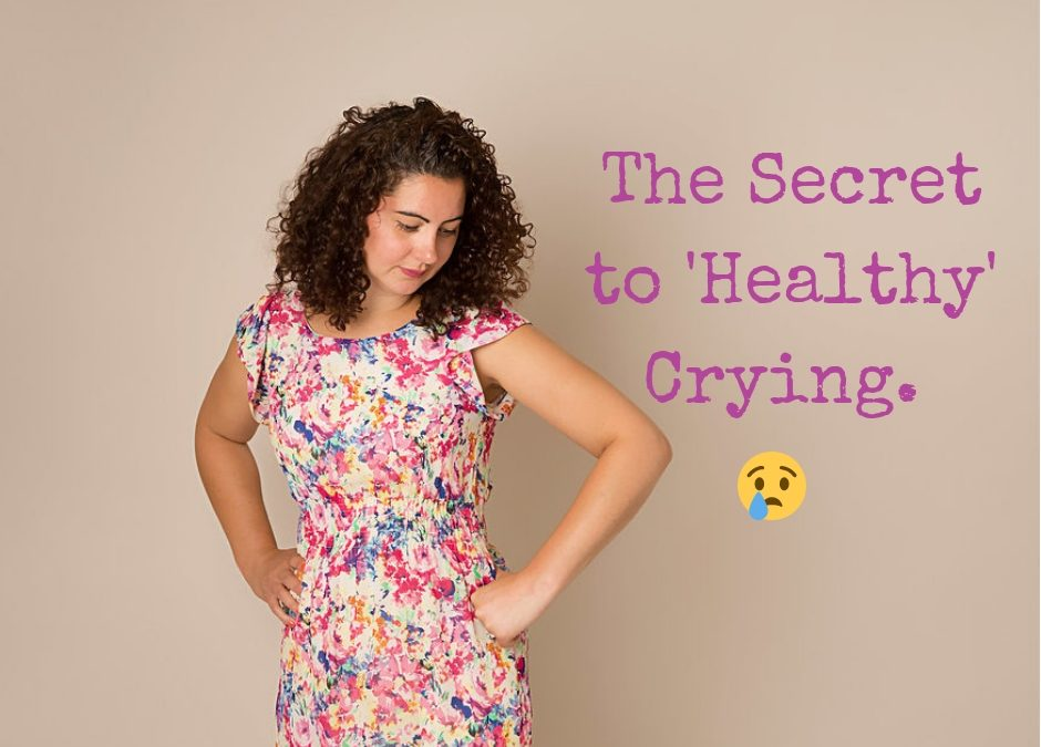 The Secret to Healthy Crying.