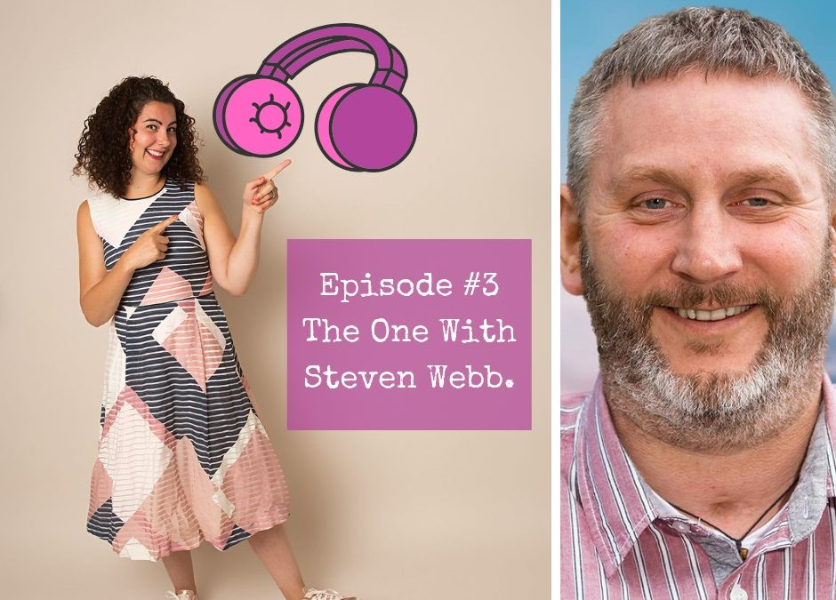 Episode #3. The One with Steven Webb.