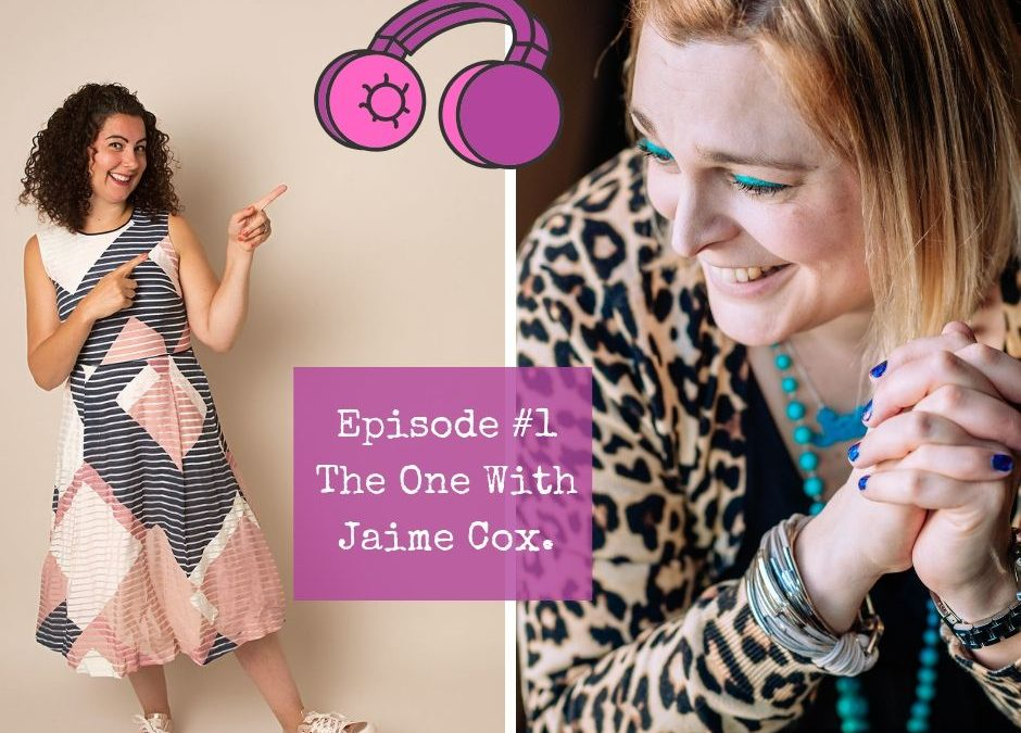 Episode #1. The One with Jaime Cox.