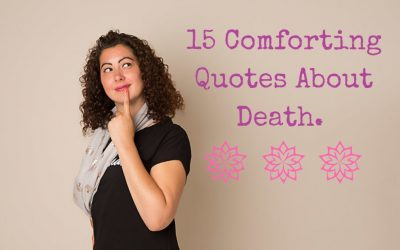 15 Comforting Quotes About Death.