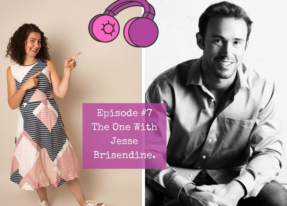 Season 1 – Episode #7. The One with Jesse Brisendine.