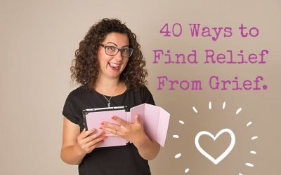 40 Ways to Find Relief From Grief.