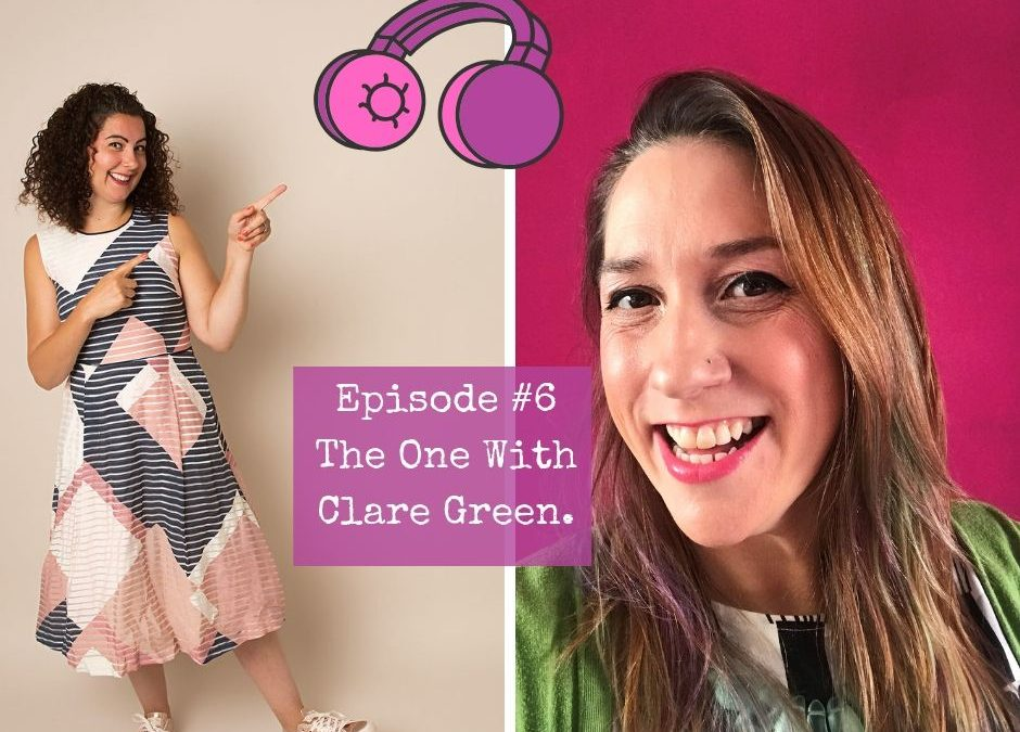 Season 2 – Episode #6. The One with Clare Green.