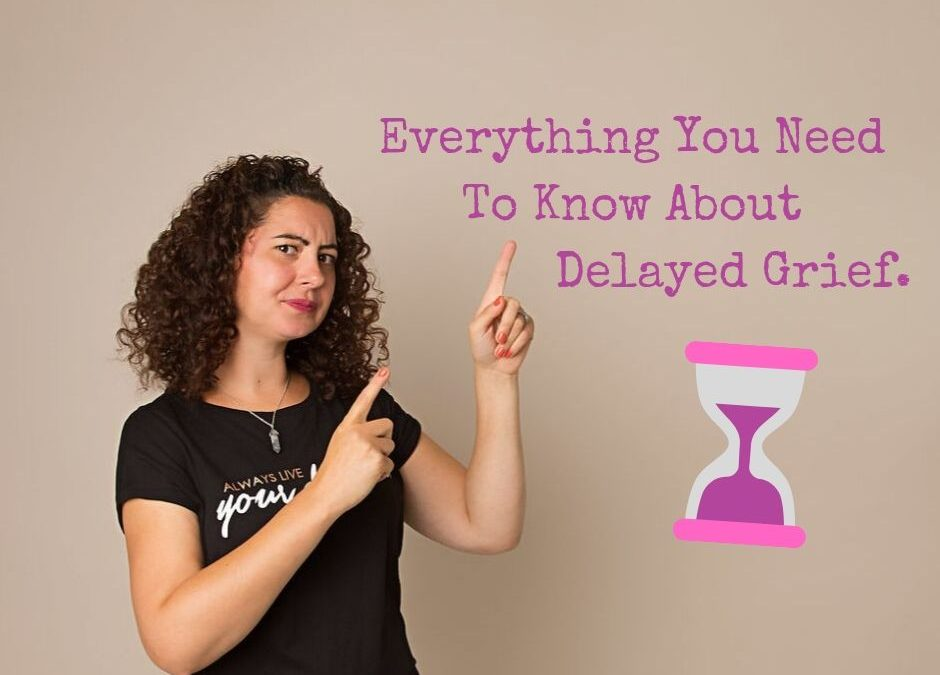 Everything You Need To Know About Delayed Grief.