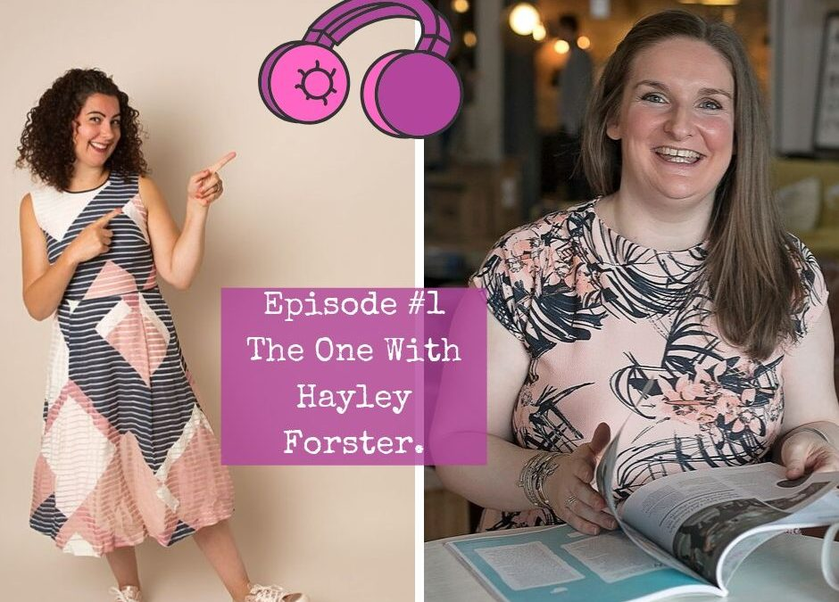 Season 3 – Episode #1. The One with Hayley Forster.