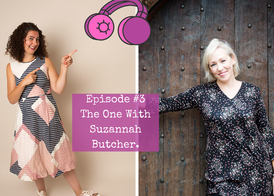 Season 3 – Episode #3. The One with Suzannah Butcher.