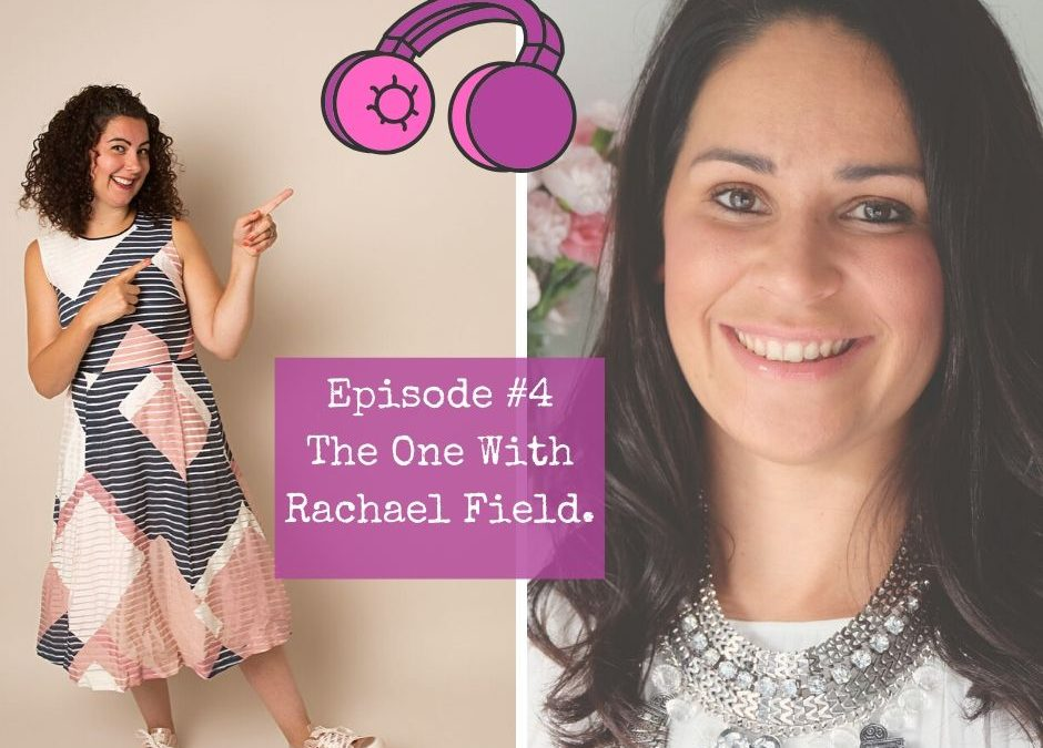 Season 3 – Episode #4. The One with Rachael Field.