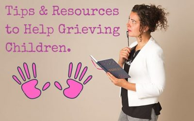 Tips & Resources to Help Grieving Children.