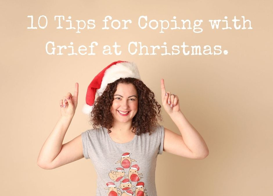 10 Tips for Coping with Grief at Christmas.