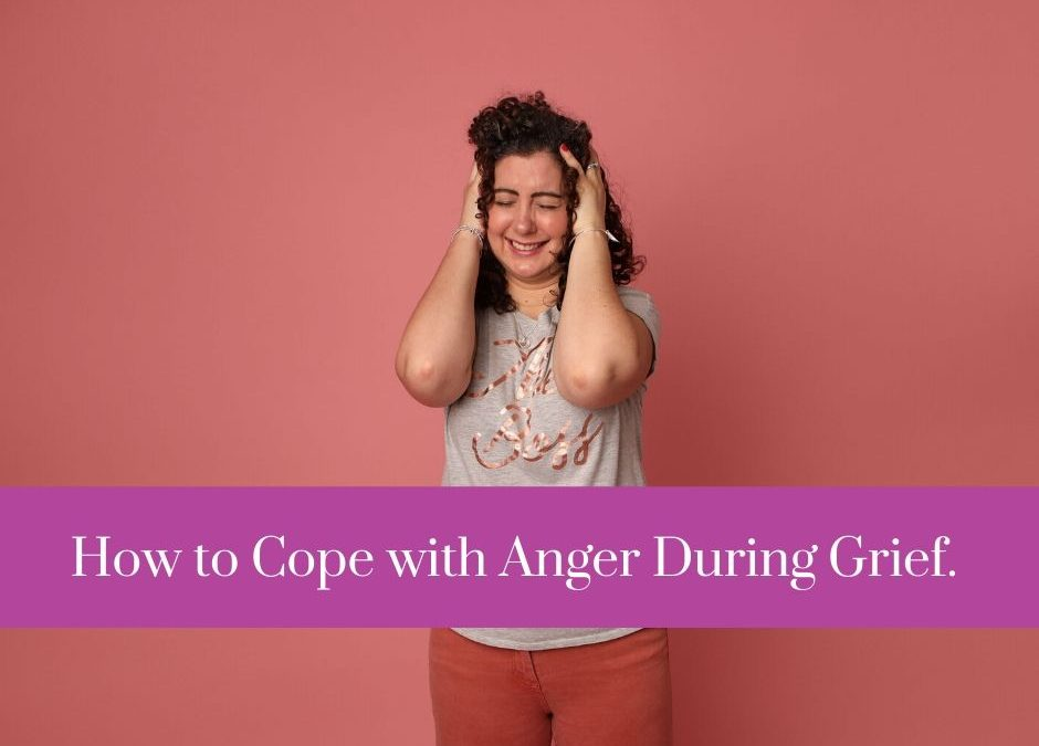 How to Cope with Anger During Grief.