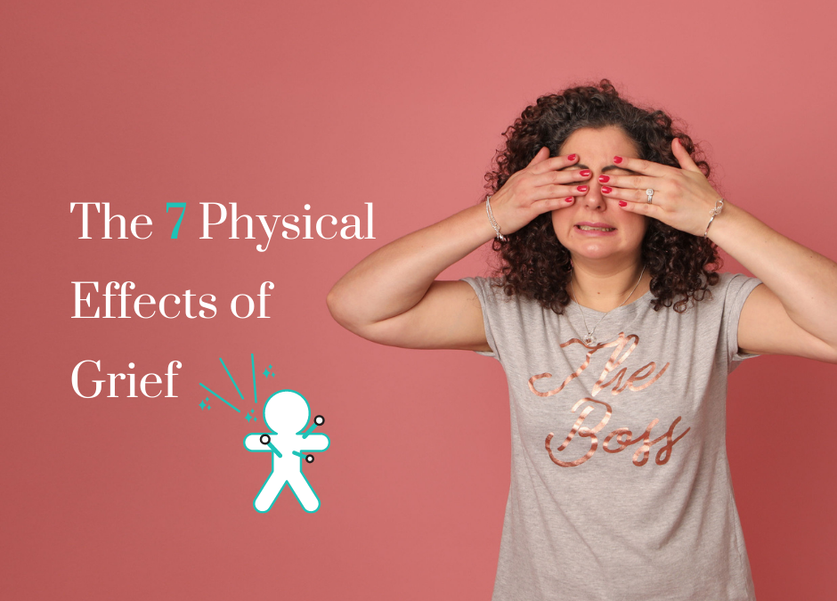 The 7 Physical Effects of Grief